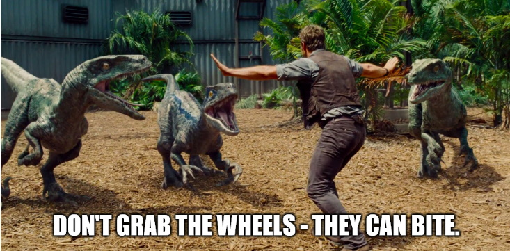 Don't Grab the Wheels